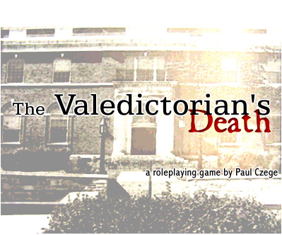 [the valedictorian's death - a roleplaying game by paul czege]